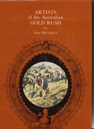 Artists of the Australian Gold Rush. Alan MCCULLOCH