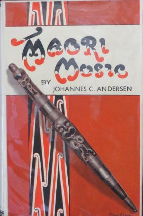 Maori Music : With its Polynesian Background. Johannes C. ANDERSEN