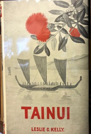 Tainui. The Story of Hoturoa and his Descendants. Leslie G. KELLY