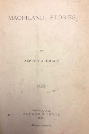 Maoriland Stories. GRACE Alfred A