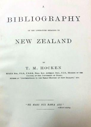 A Bibliography of the Literature relating to New Zealand. Thomas Morland HOCKEN