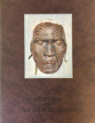 Pictures of Old New Zealand. The Partridge Collection of Maori Paintings by Gottfried Lindauer,...