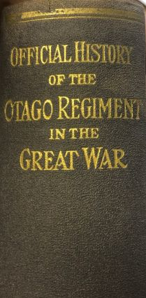 Official History of the Otago Regiment N.Z.E.F. In the Great War 1914-1918. Arthur Emmett Byrne