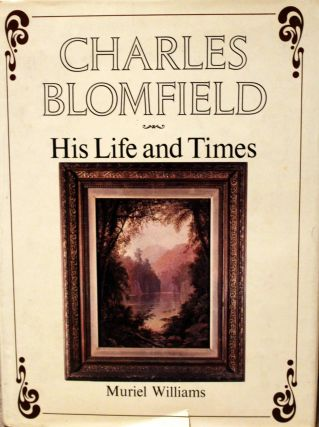 Charles Blomfield: His Life and Times. Muriel WILLIAMS