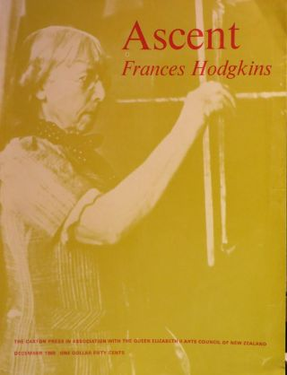 Ascent : A Journal of the Arts of New Zealand Frances Hodgkins Commemorative Issue. LEO...