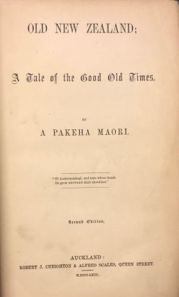Old New Zealand : A tale of the good Times, By a Pakeha Maori. Maning Frederick Edward