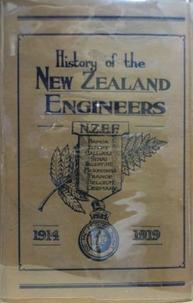 Official history of the New Zealand Engineers During the Great War 1914-1919 : a Record of the...