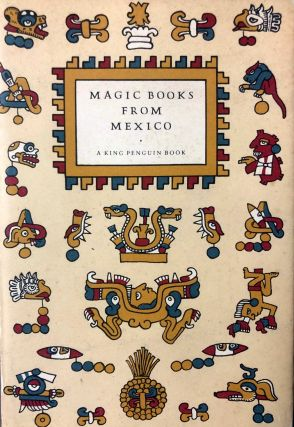 Magic Books from Mexico. Introduction, Notes on the Plates