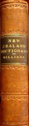 A Dictionary of the New Zealand Language, and a Concise Grammar, to Which is Added a Selection of...