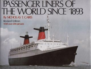 Passenger Liners of the World Since 1893. Nicholas T. CAIRIS