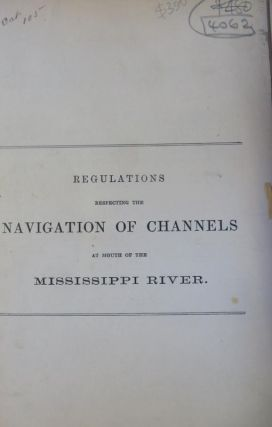 REGULATIONS RESPECTING THE NAVIGATION of Channels at Mouth of the Mississippi River