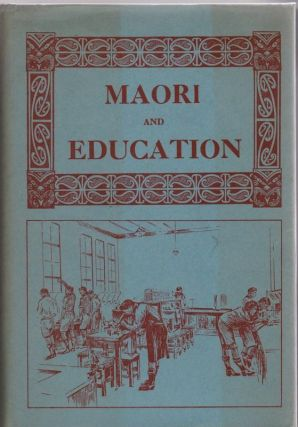 Maori and Education, or, the Education of Natives in New Zealand and Its Dependencies. Patrick M....