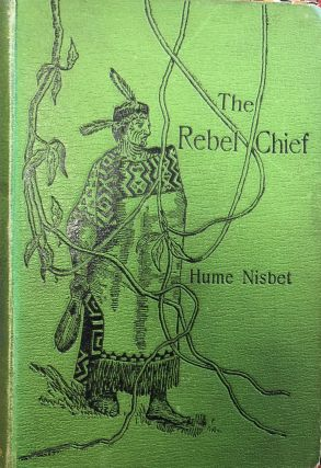 The Rebel Chief : a Romance of New Zealand