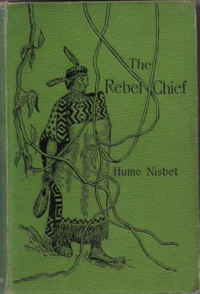 The Rebel Chief : a Romance of New Zealand.