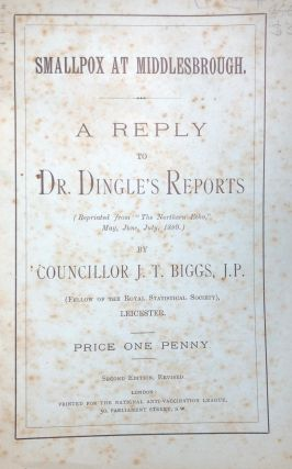 "Smallpox at Middlesbrough : a Reply to Dr. Dingle's Reports (reprinted From ""The Northern echo"",..."