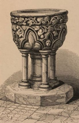 ILLUSTRATIONS OF BAPTISMAL FONTS ; with an Introduction By F.A. Paley