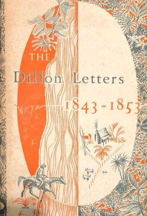The Dillon Letters : The Letters of the Hon. Constantine Dillon 1842-1853 ; Edited By C.A. Sharp. Constantine DILLON.
