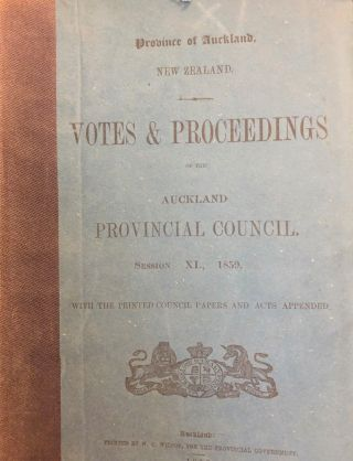 Votes & Proceedings of the Auckland Provincial Council. Session X1., 1859. Auckland Provincial...