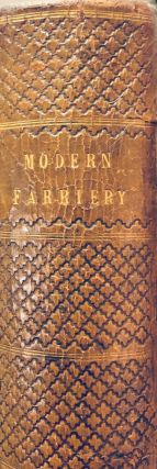 A Manual of Modern Farriery; Embracing the Cure of Diseases. Horses, Cattle, Sheep, Swine, and...