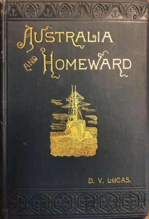 Australia and Homeward. D. Vannorman LUCAS, Rev