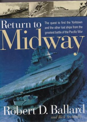 Return to Midway. Robert D. BALLARD, And Rick ARCHBOLD