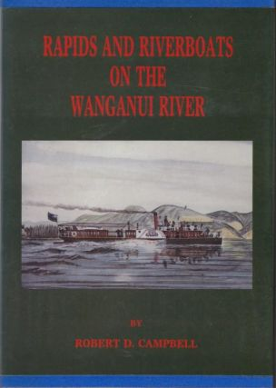 Rapids and Riverboats on the Wanganui River. Robert D. CAMPBELL