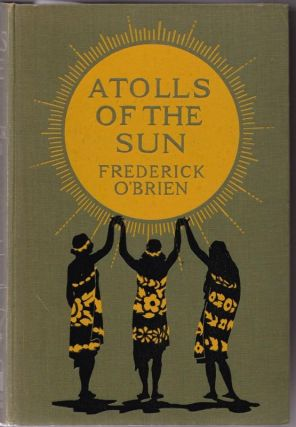 Atolls of the Sun. Frederick O'BRIEN