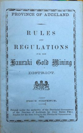 Hauraki gold. Rules and Regulations for the Hauraki Gold Mining District