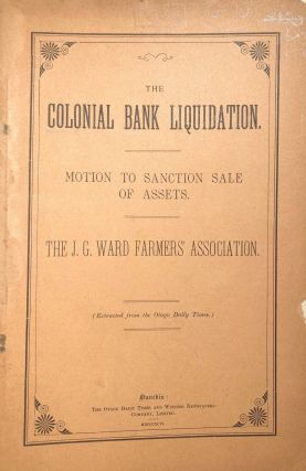 The Colonial Bank Liquidation. Motion to Sanction Sale of Assets. The J. G. Ward Farmers'...