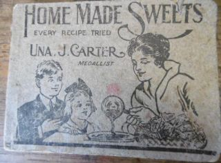 Home Made Sweets. Una. J. CARTER