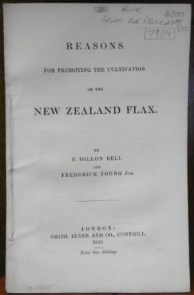 Reasons For Promoting the Cultivation of the New Zealand Flax. Francis Dillon. Sir BELL