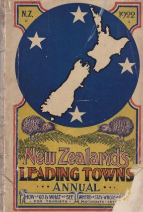 NEW ZEALAND'S Leading Tourist Towns Annual 1922