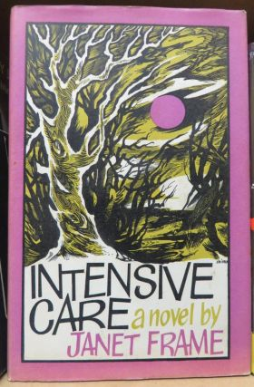 Intensive Care; A Novel. Janet FRAME