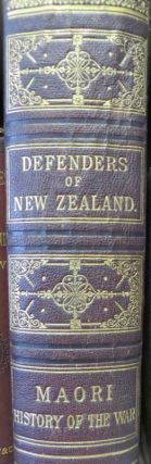 The Defenders of New Zealand : Being a Short Biography of Colonists Who Distinguished Themselves...