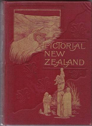 Pictorial New Zealand with Preface By Sir W. B. Perceval
