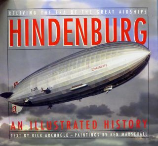 Reliving the Era of the Great Airships. Rick Archbold