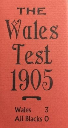 The Wales Test 1905 Match Reports & Commentary on the First Wales v. New Zealand Rugby Test...