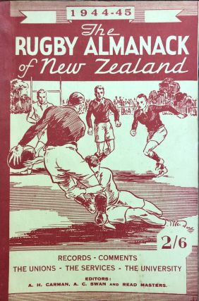 The Rugby Almanack of New Zealand, 1944-45 Edition. Arthur H. CARMAN, Read MASTERS, Arthur C. SWAN