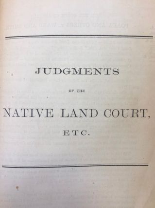 JUDGMENTS of the New Zealand Native Land Court, Etc