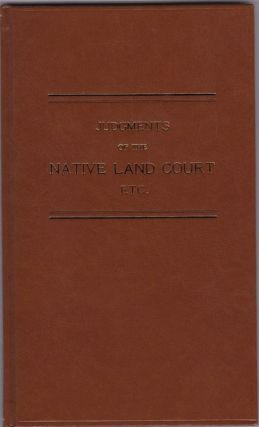 JUDGMENTS of the New Zealand Native Land Court, Etc.