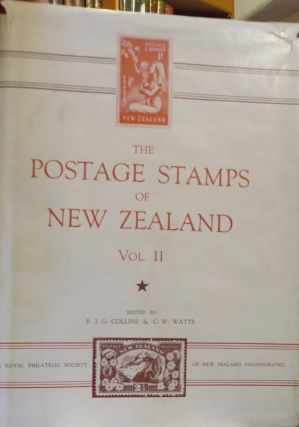 The Postage Stamps of New Zealand, Vol.II. R. J. G. COLLINS, C W. WATTS