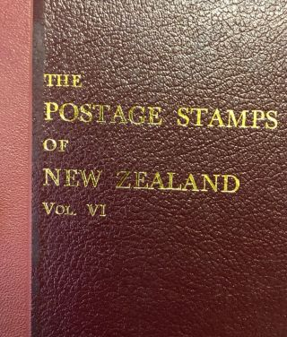 The Postage Stamps of New Zealand, Vol.VI. D. E. G. And K. J. McNAUGHT NAISH