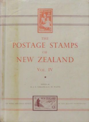 The Postage Stamps of New Zealand, Vol. IV. R. J. G. COLLINS, C W. WATTS