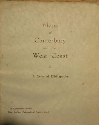 MAPS OF CANTERBURY & THE WEST COAST: A SELECTED BIBLIOGRAPHY