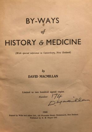 By-ways of History & Medicine (with Special Reference to Canterbury, New Zealand). David MACMILLAN
