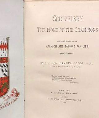 Scrivelsby, the Home of the Champions with Some Account of the Marmion and Dymoke Families....