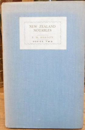 New Zealand Notables. Series Two. R. M. Burdon