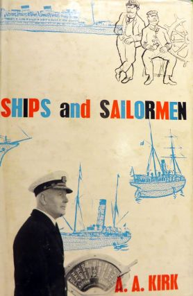 Ships and Sailormen, A Collection of Pen Portraits of Some Australasian Shipmasters and Others...