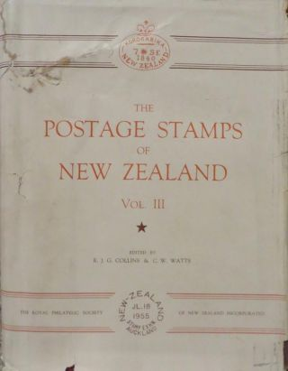 The Postage Stamps of New Zealand, Vol.III. R. J. G. COLLINS, C W. WATTS