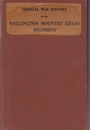 Official War History of the Wellington Mounted Rifles Regiment 1914-1919